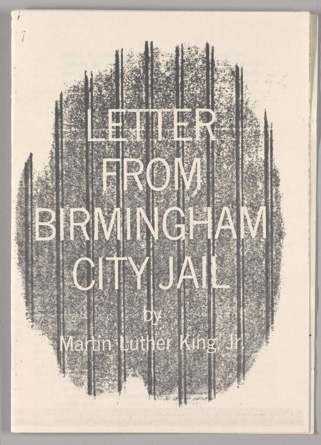 letter from birmingham jail thesis Letter from a birmingham jail [king, jr] april 16, 1963: while confined here in the birmingham city jail, i came across your recent statement calling our present activities unwise and untimely seldom, if ever, do i pause to answer criticism of my work and ideas.