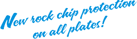 New Rock Chip Protection On All Plates!