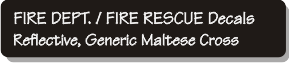 Fire Department - Fire Rescue Decals - Reflective, Generic Maltese Cross