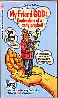 DAVE BERG MY FRIEND GOD CONFESSIONS OF A ZANY PROHET PAPERBACK BOOK