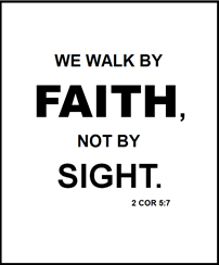 Walk by faith...