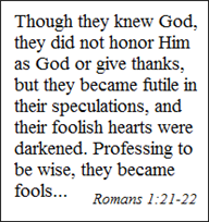 Professing to be wise, they became fools...