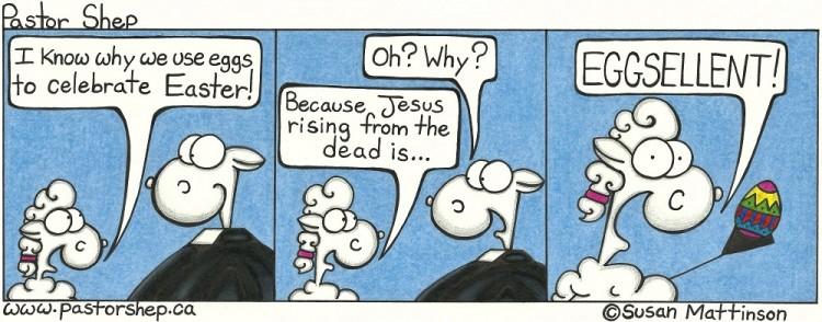 easter eggs jesus rises from the dead eggsellent pastor shep christian cartoons