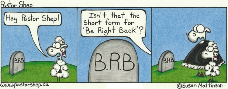 be right back short form funeral grave cemetery service pastor shep christian cartoon