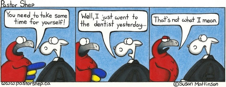 take time for yourself dentist doesn't count pastor shep christian comic strip