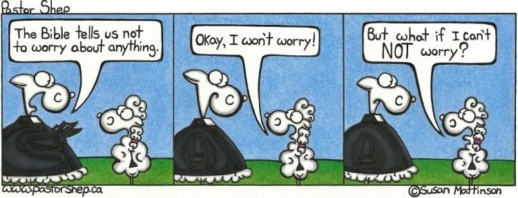 do not worry worried about worrying anxious bibble pastor shep christian comic