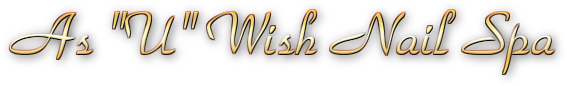 As U Wish Nail Spa Banner