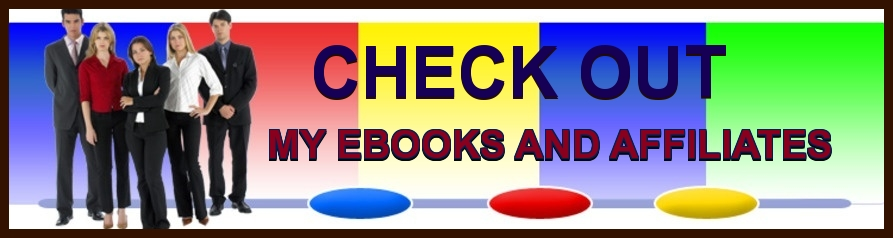 check out my ebooks and affiliates